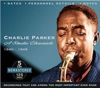 Charlie Parker : A Studio Chronicle 1940-1948